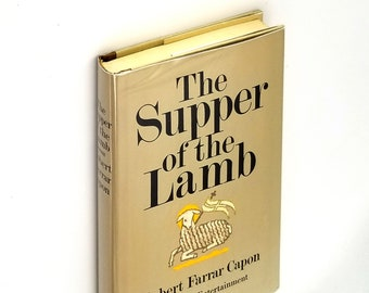 Supper of the Lamb: A Culinary Reflection 1st Edition Hardcover in Dust Jacket 1969 by Robert Capon - Christianity Cookbook Recipes Theology