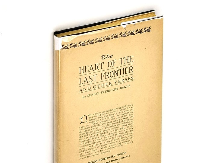 Antique Poetry: The Heart of the Last Frontier Hardcover in Dust Jacket 1915 by Ernest Everhart Baker - Oregon Booklover's Edition