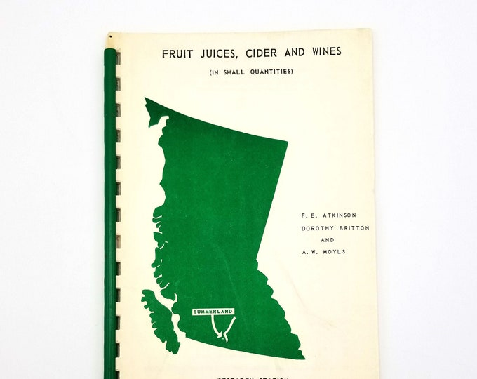 Fruit Juices, Cider and Wines (in Small Quantities) 1961 British Columbia - Cookbook, Recipes, Juicing