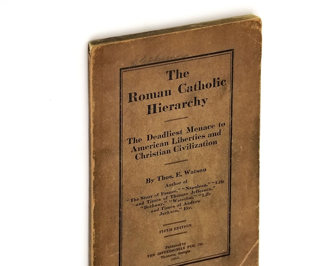 Antique Anti Catholic: Roman Catholic Hierarchy - Deadliest Menace to American Liberties 1915 Conspiracy, Papacy,
