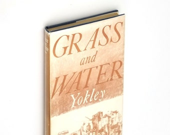 Grass and Water by Ann Yokley SIGNED Hardcover in Dust Jacket 1955 Haakon County South Dakota Local History