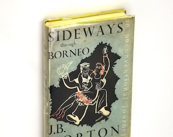 Vintage Travel: Sideways Through Borneo (An Unconventional Journey) 1st Edition Hardcover in Dust Jacket 1937 by J.B. Morton - Humor