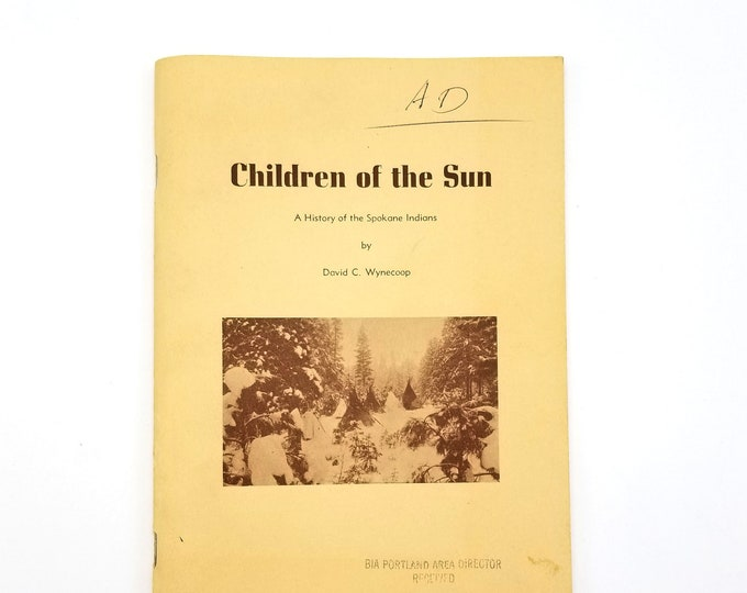 Children of the Sun: A History of the Spokane Indians by David C. Wynecoop Native Americans History Pacific Northwest