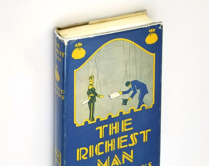 Vintage Fiction: The Richest Man 1st Edition Hardcover in Dust Jacket 1924 by Edward Shanks - Murder, Blackmail, World Wars, Germany