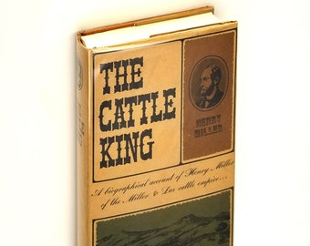The Cattle King Hardcover in Dust Jacket 1966 by Edward F. Treadwell - Biography California Millionaire Cattle Baron Miller and Lux