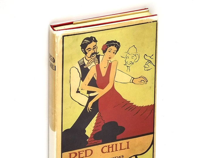 Vintage Fiction: Red Chili SIGNED Hardcover in Dust Jacket 1941 by Myrtle Andrews - New Mexico Latina Spanish Culture - WPA Art
