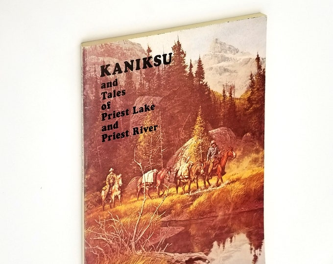 Kaniksu and Tales of Priest Lake and Priest River 1976 by Alvin C. Vinther - Northern Idaho Panhandle History