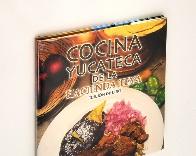 Cocina Yucatana de la Hacienda Teya Hardcover in Dust Jacket 2007 Yucatan Mexico Cookbook Cooking Recipes - Spanish Language