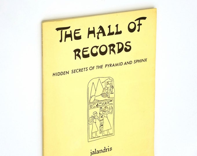 The Hall of Records: Hidden Secrets of the Pyramid & Sphinx by Jalandris 1980 pyramidology, Egypt, esoteric, occult, psychic archeology,