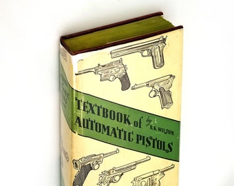 Textbook of Automatic Pistols Hardcover in Dust Jacket 1943 by R. K. Wilson - Handguns, Firearms, Weapons, Submachine Guns