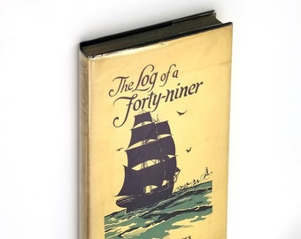 Log of a Forty-Niner: Journal of a Voyage from Newbury-port to San Francisco by Carolyn Russ Hardcover in Dust Jacket 1923 CA Gold Rush