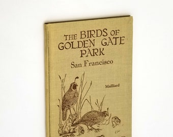 Handbook of the Birds of Golden Gate Park, San Francisco 1930 Joseph Mailliard - Bay Area Ornithology