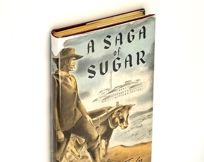 A Saga of Sugar development of Beet Sugar in Rocky Mountain West SIGNED Hardcover in Dust Jacket 1944 Fred Taylor - Utah Idaho History LDS