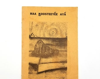 Haa Koosteeyee aya Sitka-Mt. Edgecumbe Federation of Natives Alaska 1973 Journal Native Americans Tlingit Haida Aleut
