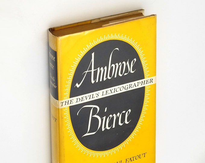Ambrose Bierce: The Devil's Lexicographer by Paul Fatout 1st Edition Hardcover in Dust Jacket 1951 Biography