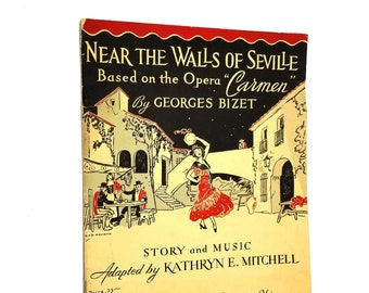 "Near the Walls of Seville: Based on the Opera ""Carmen 1949 Sheet Music Operetta Children"