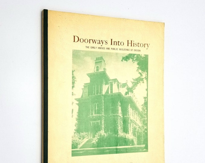 Doorways Into History: The Early Houses and Public Buildings of Oregon by Josephine Evans Harpham Shorey Bookstore 1973 Pacific NW