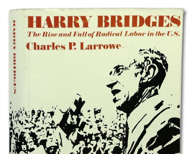 Harry Bridges: Rise and Fall of Radical Labor in the US 1977 by Charles P Larrowe - Soft Cover - Paperback - Lawrence Hill & Co.