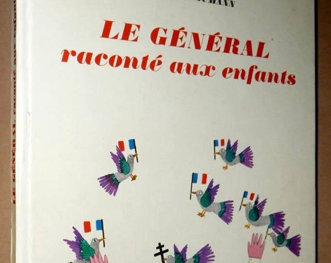Le General Raconte aux Enfants 1968 by Xavier Antomarchi - French Language - Children