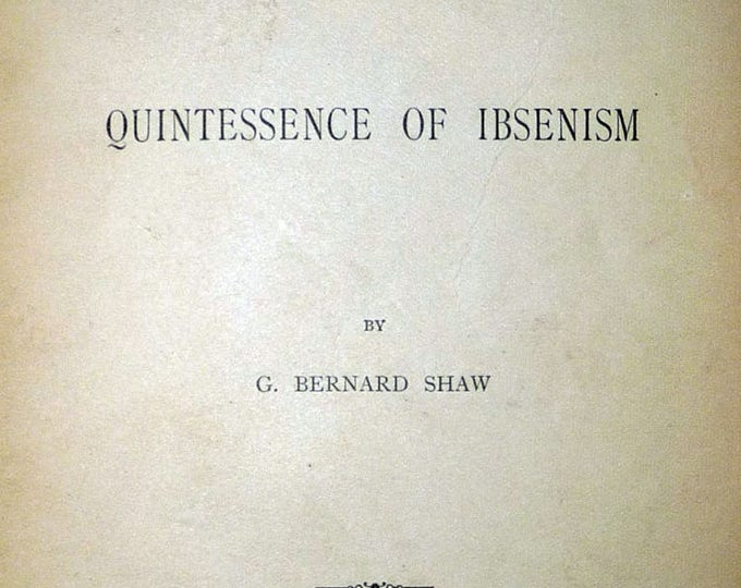 The Quintessence of Ibsenism 1891 by George Bernard Shaw 1st Edition Hardcover HC Analysis Critique Henrik Ibsen