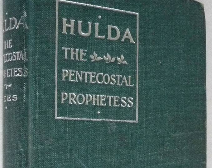 Hulda A. Rees: The Pentecostal Prophetess by Byron J. Rees 1st Edition Hardcover HC 1898 Christian Biography - Antique