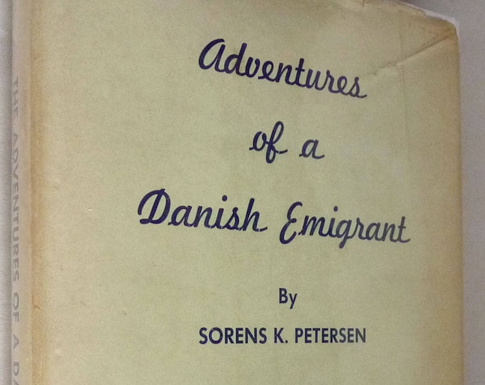 Adventures of a Danish Emigrant 1959 by Sorens K. Petersen - Hardcover HC w/ Dust Jacket - Autobiography Denmark
