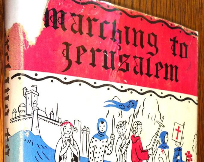 Marching to Jerusalem by Ruth Langland Holberg 1st Edition Hardcover HC w/ Dust Jacket DJ 1943 Children's Crusade YA Novel Historic Fiction
