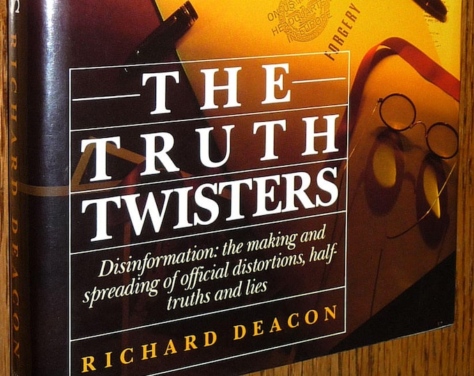Truth Twisters: Disinformation the Making and Spreading of Official Distortions by Richard Deacon 1987 Hardcover HC w/ Dust Jacket DJ