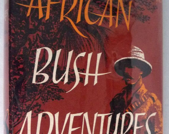 African Bush Adventures 1954 by J.A. Hunter & Dan Mannix - 1st Edition Hardcover HC w/ Dust Jacket DJ - Published by Hamish Hamilton London
