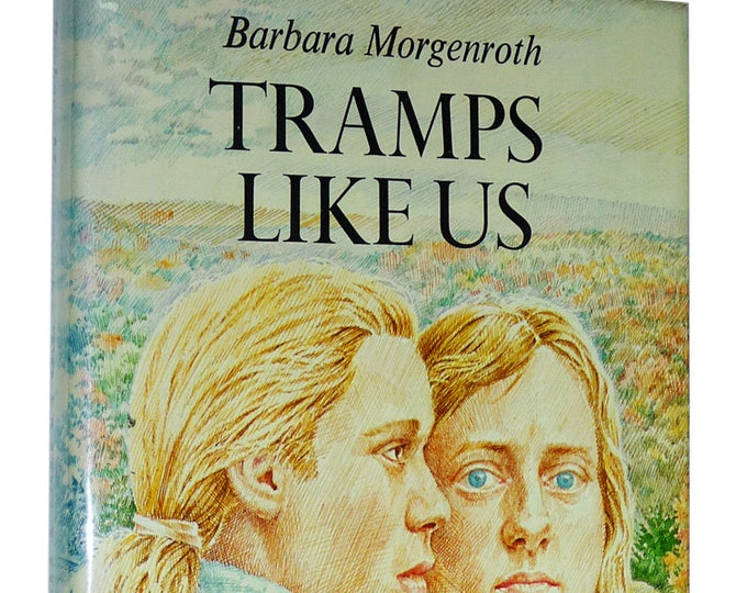 Tramps Like Us 1979 by Barbara Morgenroth 1st Edition Hardcover HC w/ Dust Jacket DJ Atheneum Publisher Youth YA Fiction Novel