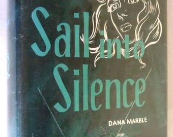 Sail into Silence 1958 by Dana Marble Mystery Suspense Fiction Hardcover HC Dust Jacket DJ