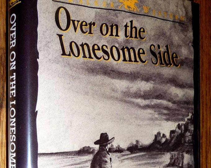 Over on the Lonesome Side by James A. Ritchie 1991 1st Edition Hardcover HC w/ Dust Jacket DJ Western Fiction