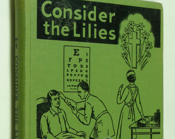 Consider the Lilies by Kathleen Hay Hardcover The (Lutheran) Book Concern Ca. 1930's Fiction Novel