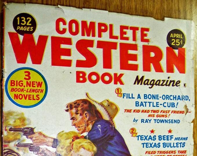 Complete Western Book Magazine Volume 17 Number 8 April 1950 Pulp Westerns - Walker Tompkins D.B. Newton
