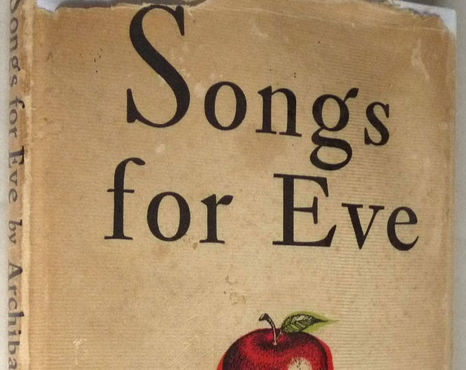 Songs for Eve 1954 by Archibald MacLeish - Signed 1st Edition Hardcover HC w/ Dust Jacket DJ - Poetry Verse