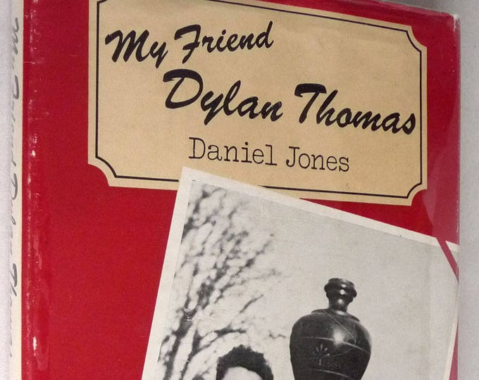 My Friend Dylan Thomas 1977 by Daniel Jones 1st American Edition Hardcover HC w/ Dust Jacket DJ