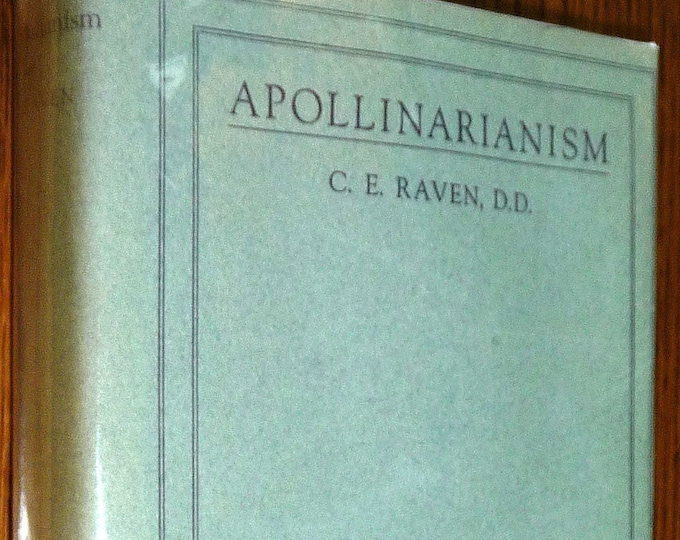 Apollinarianism by Charles Raven 1923 Hardcover HC w/ Dust Jacket DJ - Cambridge Press - Christology Religion History