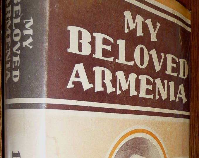 My Beloved Armenia - A Thrilling Testimorny 1936 Marie Banker Vintage Christian Religion Memoir Hard Cover HC with Dust Jacket DJ Uncommon