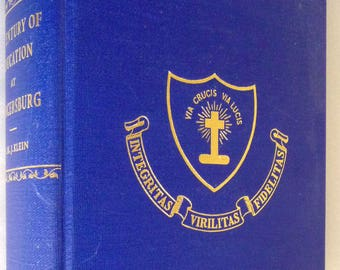 A Century of Education at Mercersburg 1836-1936 by H M J Klein - Franklin County Pennsylvania PA Preparatory Academy Hardcover HC