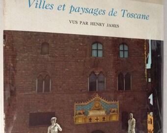 Villes et paysages de Toscane 1961 by Henry James - French Language Hardcover HC w/ Dust Jacket DJ