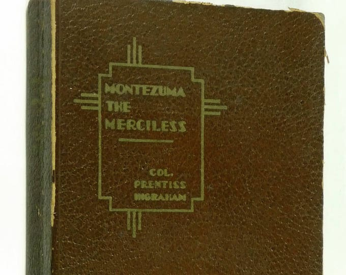 Montezuma the Merciless 1934 by Prentiss Ingraham - Youth Juvenile YA Western Fiction Novel