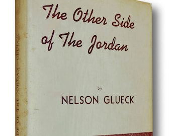 Other Side of the Jordan by Nelson Glueck 1940 1st Edition Hard Cover HC w/ Dust Jacket DJ Biblical Eastern Asian Archeaology