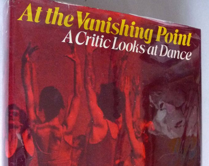 At the Vanishing Point 1972 by Marcia B. Siegel 1st Edition Hardcover HC w/ Dust Jacket DJ Dance Critic