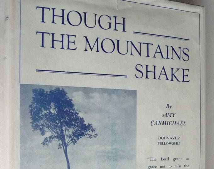 Though the Mountains Shake 1946 by Amy Carmichael Hardcover HC w/ Dust Jacket DJ - India Missionary Religion