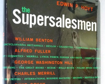 The Supersalesmen by Edwin Hoyt 1st Edition Hardcover HC w/ Dust Jacket DJ 1962  Biographies Merrill Ogilvy Fuller Benton Taggart Feldman