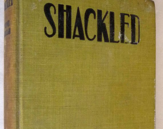Shackled  by Achmed Abdullah 1st Edition Hardcover HC 1924 Brentano's - Fiction Novel Arab Aristocrat Marriage