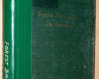 Forest Bankruptcy in America: Each State's Own Story 1933 by Lt. Col. George P. Ahern Vintage Ecology Environment