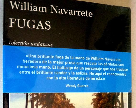 Fugas - Coleccion Andanzas 2014 William Navarrete - Cuba - Spanish Language Fiction Novel - New