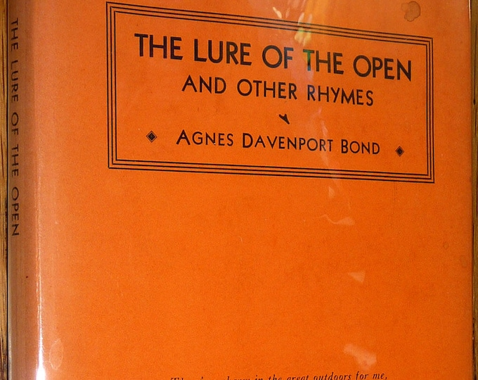 The Lure of the Open and Other Rhymes Agnes Davenport Bond SIGNED 1st Edition Hardcover HC w/ Dust Jacket DJ 1930 Poems Poetry Verse
