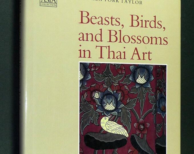 Beasts Birds & Blossoms in Thai Art 1994 by Pamela York Taylor Southeast Asia Thailand Hardcover HC w/ Dust Jacket DJ